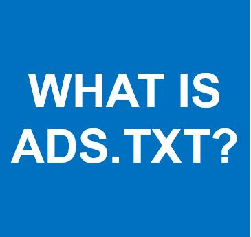 What is Ads.txt and Why is it a Hot Topic Right Now?